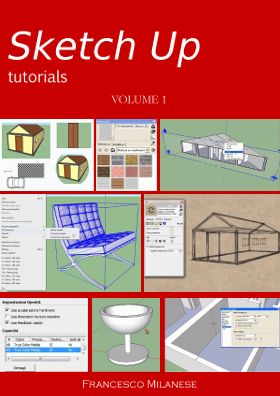 eBook Sketch Up tutorials – Vol. 1, di Francesco Milanese