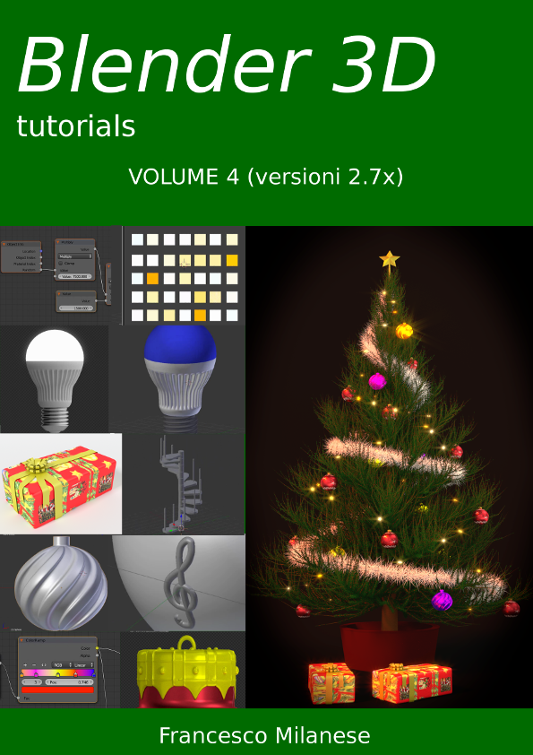 Blender 3D tutorials - Volume 4 (versioni 2.7x)